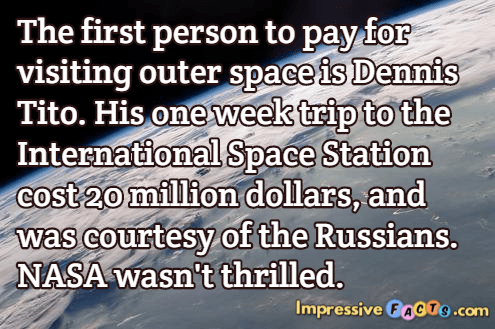 The first person to pay for visiting outer space is Dennis Tito.