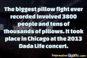 The biggest pillow fight ever recorded involved 3800 people and tens of thousands of pillows.